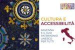 Il Patrimonio Unesco di Ravenna all'insegna dell'accessibilità