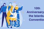 Elaborazione grafica curata dal Forum Europeo sulla Disabilità, per il 10° anniversario della Convenzione di Istanbul